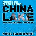 China Lake: Evan Delaney, Book 1 Hörbuch von Meg Gardiner Gesprochen von: Tanya Eby Sirois