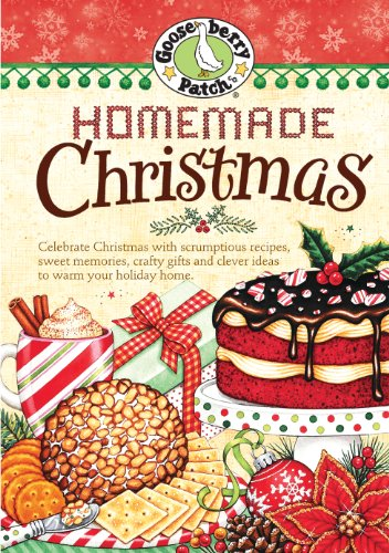 Homemade Christmas Cookbook: Tried & true recipes, heartwarming memories and easy ideas for savoring the best of Christmas. (Seasonal Cookbook Collection) by Gooseberry Patch