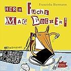Herr Fuchs mag Bücher (       ungekürzt) von Franziska Biermann Gesprochen von: Hartmut Stanke