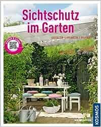 Sichtschutz im Garten Mein Garten : Gestalten Pflanzen Pflegen: Amazon ...