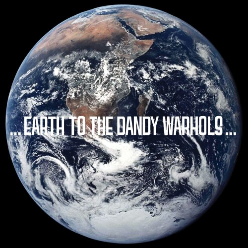 The Dandy Warhols - ...Earth To The Dandy Warhols... - Zortam Music