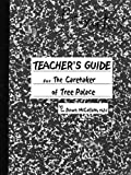 Teachers Guide for The Caretaker Of Tree Palace