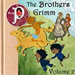 Mrs. P Presents the Grimm Brothers Greatest Fairy Tales, Vol. 2 |  Grimm Brothers,Clay Graham