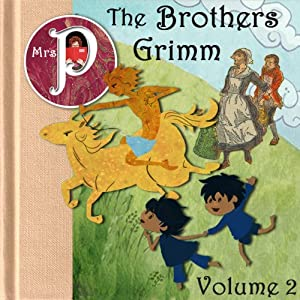 Mrs. P Presents the Grimm Brothers Greatest Fairy Tales, Vol. 2 Audiobook