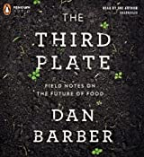 The Third Plate: Field Notes on the Future of Food | [Dan Barber]
