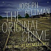The Original Crime: Remembrance   Joseph Pittman