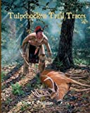 img - for Tulpehocken Trail Traces book / textbook / text book