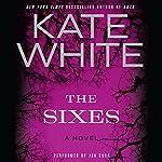 The Sixes: A Novel | Kate White