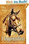 Legenden - ber�hmte Pferde und ihre G...