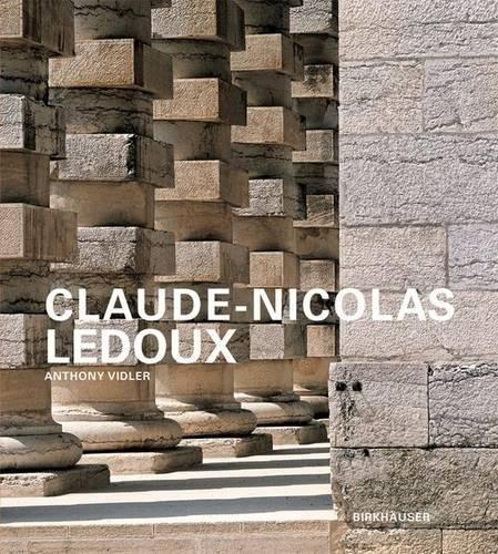 Claude-Nicolas Ledoux  [Vidler, Anthony] (Tapa Dura)