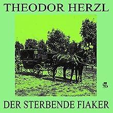 Der sterbende Fiaker (       ungekürzt) von Theodor Herzl Gesprochen von: Walter Gellert