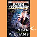 Earth Ascendant: Astropolis, Book 2 (       UNABRIDGED) by Sean Williams Narrated by Christian Rummel