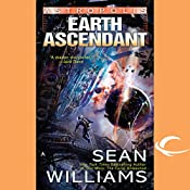Earth Ascendant: Astropolis, Book 2 | Sean Williams