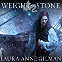 Weight of Stone: Book Two of the Vineart War (       UNABRIDGED) by Laura Anne Gilman Narrated by Anne Flosnik
