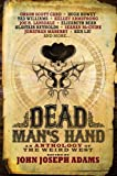 Dead Mans Hand: An Anthology of the Weird West