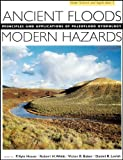 img - for Ancient Floods, Modern Hazards: Principles and Applications of Paleoflood Hydrology book / textbook / text book