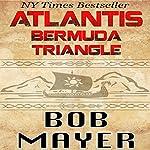Atlantis: Bermuda Triangle   Robert Doherty,Bob Mayer