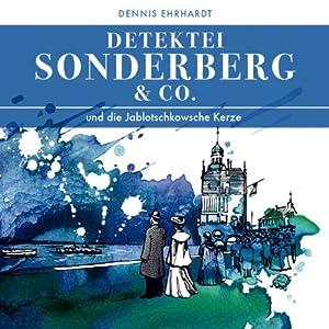 Sonderberg & Co. und die Jablotschkowsche Kerze (Sonderberg & Co. 3) Hörspiel