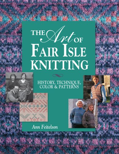 The Art of Fair Isle Knitting: History, Technique, Color  Patterns