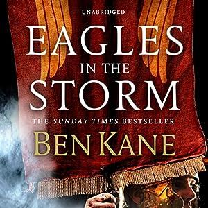 Eagles in the Storm Hörbuch von Ben Kane Gesprochen von: David Rintoul