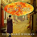 The Plum Tree Audiobook by Ellen Marie Wiseman Narrated by Madeleine Lambert