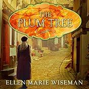 The Plum Tree   [Ellen Marie Wiseman]