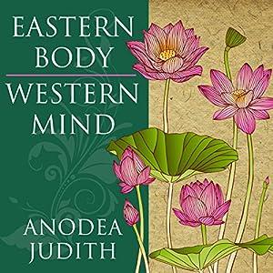 Eastern Body, Western Mind Audiobook