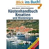 Küstenhandbuch Kroatien und Montenegro: Split - Ulcinj mit Skadar-See
