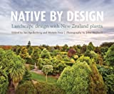 img - for Native by Design: Landscape Design with New Zealand Plants book / textbook / text book