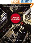 Center Church: Doing Balanced, Gospel...