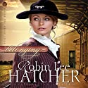 Belonging: Where the Heart Lives, Book 1 Audiobook by Robin Lee Hatcher Narrated by Laural Merlington