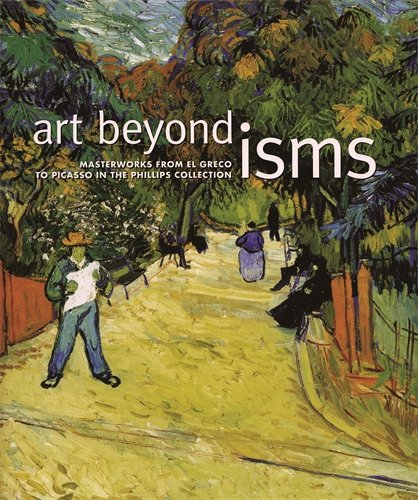 Image for Art Beyond Isms: Masterworks from El Greco to Picasso in the Phillips Collection