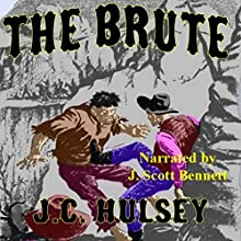 The Brute: A Short Story (       UNABRIDGED) by J.C. Hulsey Narrated by J. Scott Bennett