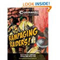 Commando: Rampaging Raiders!: Six of the Best Commando Mission Comic Books Ever! (Commando for Action and Adventure)