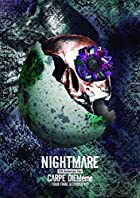 NIGHTMARE 15th Anniversary Tour CARPE DIEMeme TOUR FINAL @ ˭��PIT ��DVD��