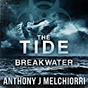 Breakwater: Tide Series, Book 2 Audiobook by Anthony J Melchiorri Narrated by Ryan Kennard Burke