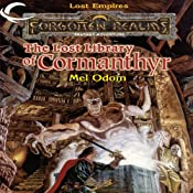 The Lost Library of Cormanthyr: Forgotten Realms: Lost Empires, Book 1 | Mel Odom