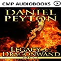 The Legacy of Dragonwand: Legacy of Dragonwand Trilogy, Book 1 Audiobook by Daniel Peyton Narrated by Austin Freeman