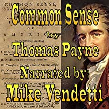 Common Sense (       UNABRIDGED) by Thomas Payne Narrated by Mike Vendetti