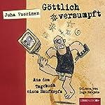 Göttlich versumpft: Aus dem Tagebuch eines Saufkopfs | Juha Vuorinen