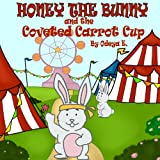 childrens books:Honey the Bunny  and the Coveted Carrot Cup (childrens books series:Honey the Bunny)