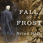 Fall of Frost | Brian Hall