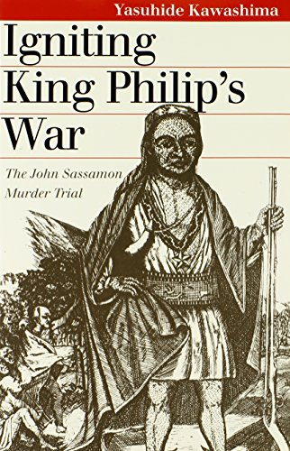 Igniting King Philip's War: The John Sassamon Murder Trial