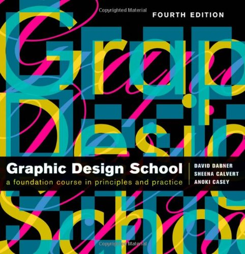 The New Graphic Design School: A Foundation Course in...