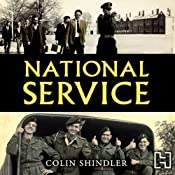 National Service: From Aldershot to Aden: Tales from the Conscripts, 1946-62 | [Colin Shindler]