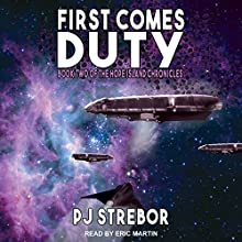 First Comes Duty: The Hope Island Chronicles, Book 2 Audiobook by PJ Strebor Narrated by Eric Martin