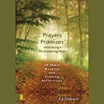 Prayers and Promises When Facing a Life-Threatening Illness: Morning and Evening Reflections | Ed Dobson