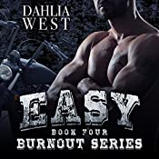 Easy: Burnout, Book 4 | Dahlia West