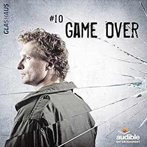 Game Over (Glashaus 10) | [Christian Gailus]
