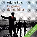Le gardien de nos frères | Livre audio Auteur(s) : Ariane Bois Narrateur(s) : François Raison